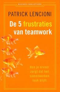 De vijf frustraties van teamwork – Patrick Lencioni